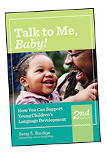 Talk to Me, Baby! How You Can Support Young Children's Language Development, Second Edition
