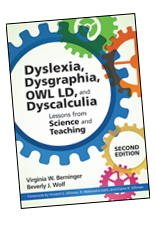 Dyslexia, Dysgraphia, OWL LD, and Dyscalculia: Lessons from Science and Teaching, Second Edition