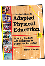A Teacher's Guide to Adapted Physical Education: Including Students with Disabilities in Sports and Recreation, Fourth Edition