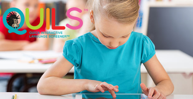QUILS - Quick Interactive Language Screener: A Measure of Vocabulary, Syntax, and Language Acquisition Skills in Young Children