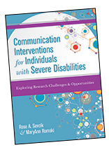 Communication Interventions for Individuals with Severe Disabilities: Exploring Research Challenges and Opportunities