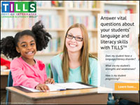Answer vital questions about your students' language and literacy skills with TILLS