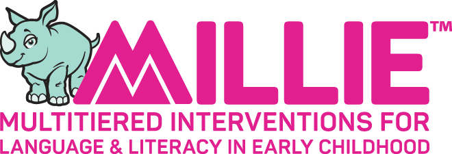 MILLIE™ Multitiered Interventions for Language & Literacy in Early Childhood